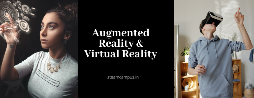 Augmented Reality And Virtual Reality.